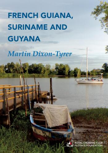 A Cruising Guide to French Guiana, Suriname and Guyana (pdf & EPUB))